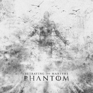 Betraying The Martyrs - Phantom