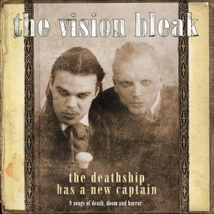 The Vision Bleak - The Deathship Has A New Captain