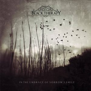 Black Therapy - In The Embrace Of Sorrow I Smile