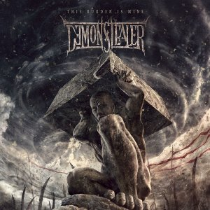 Demonstealer - This Burden Is Mine